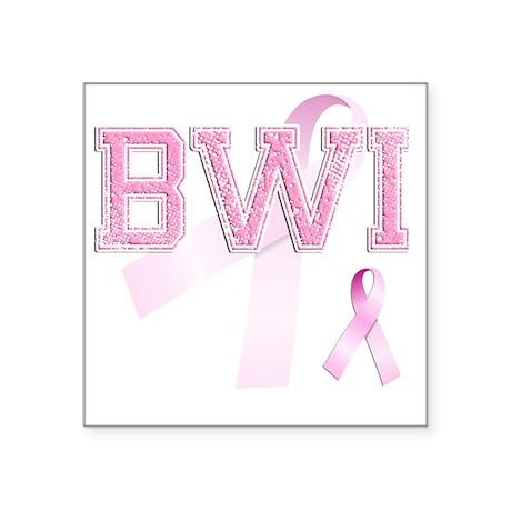 "BWI initials, Pink Ribbon, Square Sticker 3"" x 3"""