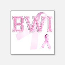 "BWI initials, Pink Ribbon, Square Sticker 3"" x 3"""
