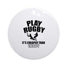 rugby cheaper than therapy Ornament (Round)