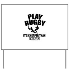 rugby cheaper than therapy Yard Sign