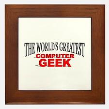 """The World's Greatest Computer Geek"" Framed Tile"