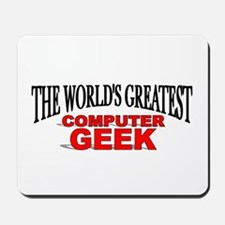 """""""The World's Greatest Computer Geek"""" Mousepad"""