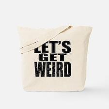 Lets Get Weird Workaholics Tote Bag