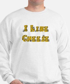 I like Cheese Sweatshirt