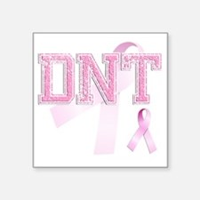 "DNT initials, Pink Ribbon, Square Sticker 3"" x 3"""