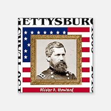 "Oliver O. Howard - Gettysbu Square Sticker 3"" x 3"""
