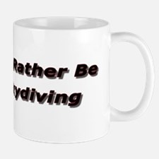 I'd rather be Skydiving Coffee Cup Mugs