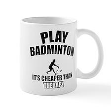 Badminton cheaper than therapy Mug