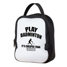 Badminton cheaper than therapy Neoprene Lunch Bag