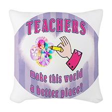 Teachers make world better Woven Throw Pillow