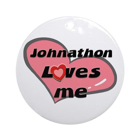 johnathon loves me Ornament (Round)