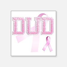 """DUD initials, Pink Ribbon, Square Sticker 3"""" x 3"""""""