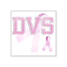 """DVS initials, Pink Ribbon, Square Sticker 3"""" x 3"""""""