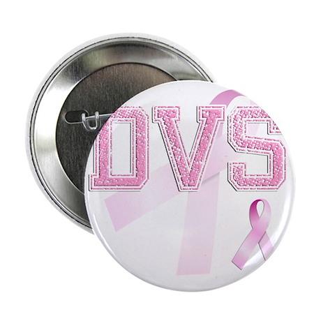 "DVS initials, Pink Ribbon, 2.25"" Button"