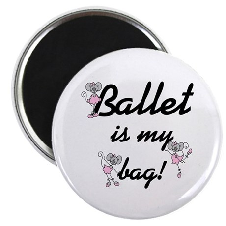 Ballet is my Bag Magnet