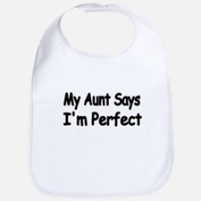 My Aunt says Im Perfect 2 Bib