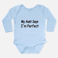 My Aunt says Im Perfect 2 Body Suit