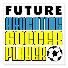 "Future Argentine Soccer  Square Car Magnet 3"" x 3"""