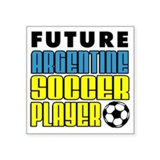 "Future Argentine Soccer Pla Square Sticker 3"" x 3"""