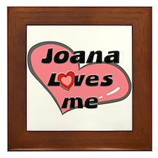joana loves me  Framed Tile