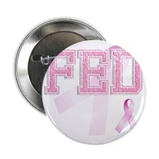 """FED initials, Pink Ribbon, 2.25"""" Button"""
