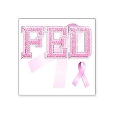"""FED initials, Pink Ribbon, Square Sticker 3"""" x 3"""""""