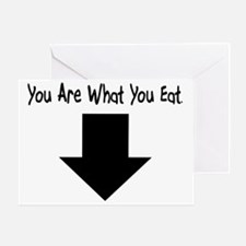 You Are What You Eat Greeting Card