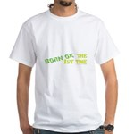 Born OK the First Time White T-Shirt