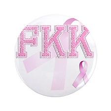 """FKK initials, Pink Ribbon, 3.5"""" Button"""