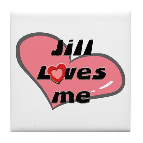 jill loves me Tile Coaster