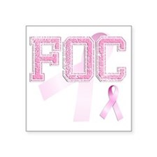 "FOC initials, Pink Ribbon, Square Sticker 3"" x 3"""