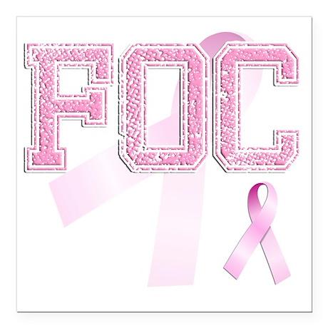 "FOC initials, Pink Ribbo Square Car Magnet 3"" x 3"""