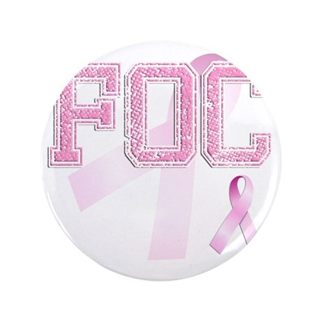 "FOC initials, Pink Ribbon, 3.5"" Button"