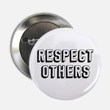 "Respect Others 2.25"" Button"