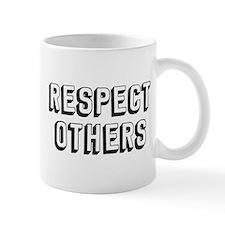 Respect Others Mug