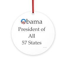 Obama President of All 57 States 10 Round Ornament