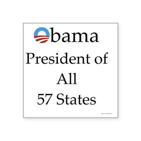 "Obama President of All 57 S Square Sticker 3"" x 3"""