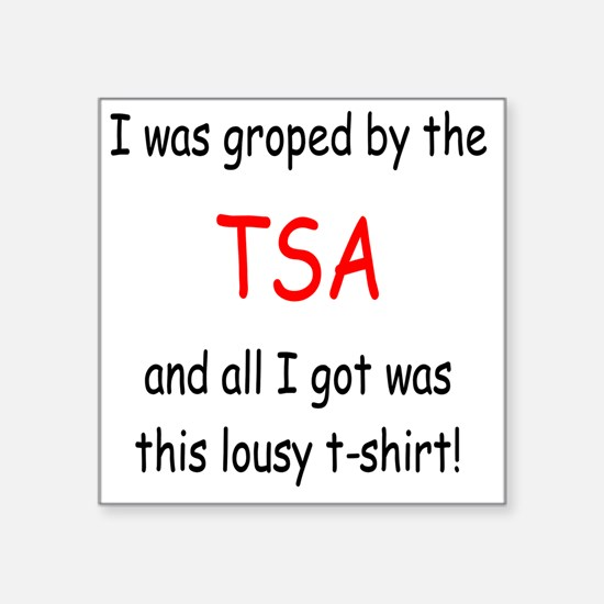 "lousy TSA t-shirt Square Sticker 3"" x 3"""