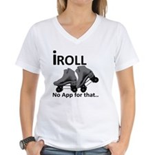 IRoll no app for that Shirt