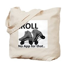 IRoll no app for that Tote Bag