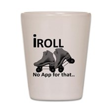 IRoll no app for that Shot Glass