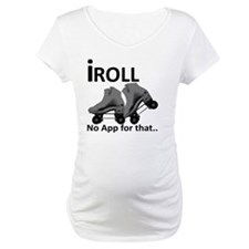 IRoll no app for that Shirt