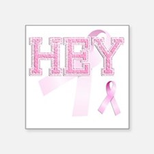 "HEY initials, Pink Ribbon, Square Sticker 3"" x 3"""