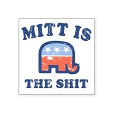 "Mitt is the Shit Square Sticker 3"" x 3"""