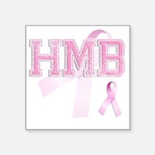 "HMB initials, Pink Ribbon, Square Sticker 3"" x 3"""