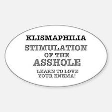 KLISMAPHILIA - STIMULATION OF THE A Sticker (Oval)