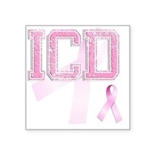 "ICD initials, Pink Ribbon, Square Sticker 3"" x 3"""