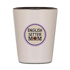 English Setter Dog Mom Shot Glass