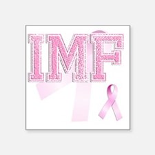 """IMF initials, Pink Ribbon, Square Sticker 3"""" x 3"""""""