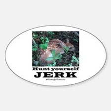 Hunt Yourself Jerk Oval Decal